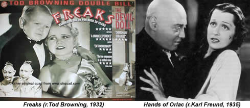 Freaks (r.Tod Browning, 1932), Hands of Orlac (r.Karl Freund, 1935)